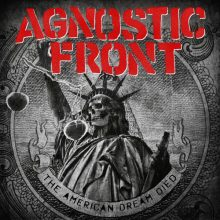 MIRÁ EL VIDEO «Agnostic Front» – «Never Walk Alone»  del álbum «The American Dream Died» (2015)