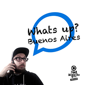 WHATS UP BUENOS AIRES