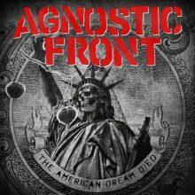 MIRÁ EL VIDEO «Agnostic Front» – «Never Walk Alone»  del álbum «The American Dream Died» (2015)