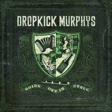 MIRÁ EL VIDEO «Dropkick Murphys» – «Going Out In Style» del álbum «Going Out In Style» (2011)